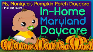 Pumpkin Patches Maryland by In Home Maryland Daycare Ms Monique U0027s Pumpkin Patch Daycare