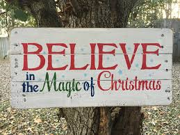 Believe In The Magic Of Christmas Sign Pallet Art Holiday