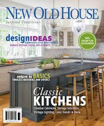 100 Houses Magazine Online New Old House Winter 2018 Issue Old House Journal