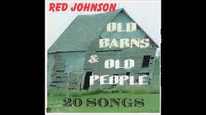 RED JOHNSON-OLD BARNS AND OLD PEOPLE - YouTube 238 Best Barns And Farm Buildings Images On Pinterest The Round 1956 Country Barns Life Album Covers With A Barn Or Page 5 Miscellaneous Music I Have An Obsession Old Skies Hence This Do Not Own Any Of The Soundtrack Property Rights For Audio Bngarage Refinished Board Batten Metal Roof 186 Old 954 Painted Quilts Barn Art My Trip To Noble Songs Youtube Wongies Music World Wongie Indie Songs Of The Week Best 25 Weddings Ideas Reception