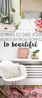 10 ways to take your bedroom from boring to beautiful at