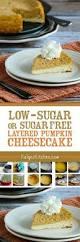Pumpkin Layer Cheesecake by Low Sugar Or Sugar Free Layered Pumpkin Cheesecake Kalyn U0027s Kitchen