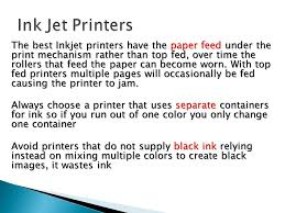 The Best Inkjet Printers Have Paper Feed Under Print Mechanism Rather Than Top Fed