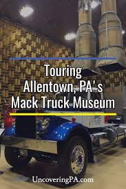 Touring The Mack Trucks Historical Museum In Allentown - UncoveringPA