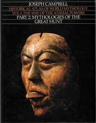 Way Of The Animal Powers Part 2 Mythologies Great Hunt Historical Atlas World Mythology Volume I Joseph Campbell 9780060551490 Amazon