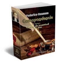 Federico Ozanam El Tiempo De Las Decisiones 18361840