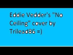 Eddie Vedder No Ceiling by Eddie Vedder Into The Wild