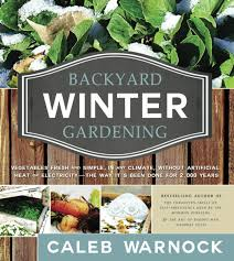 Buy Backyard Winter Gardening: Vegetables Fresh And Simple, In Any ... 484 Best Gardening Ideas Images On Pinterest Garden Tips Best 25 Winter Greenhouse Ideas Vegetables Seed Saving Caleb Warnock 9781462113422 Amazoncom Books Small Patio Urban Backyard Slide Landscaping Designs Renaissance With Greenhouse Design Pafighting Fall Lawn Uamp Gardening The Year Round Harvest Trending Vegetable This Is What Buy Vegetables Fresh And Simple In Any Plants Home Ipirations