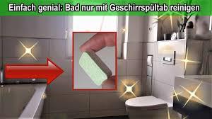 reinigungstrick badezimmer nur mit geschirrspültabs reinigen bad mühelos strahlen sauber putzen