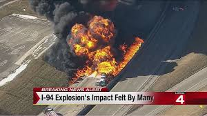 I-94 Tanker Explosion's Impact Felt By Many Russian Truck Gas Explosion Hd Tanker Truck Fire Kills More Than 100 People In Gerianile Tanker Fire Kills Driver Temporarily Shuts Down I270 And Us Explodes Closing I94 Near Detroit Chicago Tribune Overturned Causes Massive Atwater Driver Dies At The Scene Propane Gas Explosions In Jackson Hole Wy At Amerigas Nevada County Wreck Update Authorities Recover Victims Of Fatal Arrested Umvoti Drivers Released Zuland Obsver Explosion Gnville The Daily Gazette Injuries From Modern Sales Pittston Pa Watch A Fuel Burst Into Massive Fireball On Louisiana Energy Accidents Wikipedia