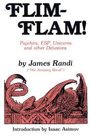 Amazon Flim Flam Psychics ESP Unicorns And Other Delusions 9780879751982 James Randi Isaac Asimov Books