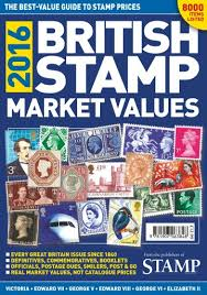 stamp magazine british stamp market values 2016 subscriptions
