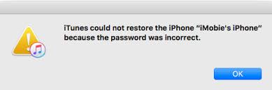 Could Not Restore the iPhone Because the Password was Incorrect