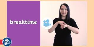 How To Sign Breaktime In British Language BSL Video