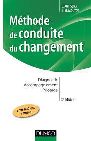 cabinet de conseil conduite du changement méthode de conduite du changement 3e éd diagnostic