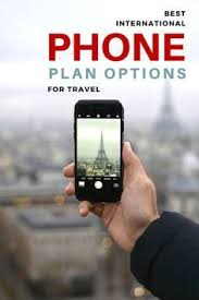 Best International Phone Plan Options for Travel 5 options for staying connected through your mobile
