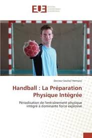 la preparation physique moderne handball la preparation physique integree by hermassi docteur