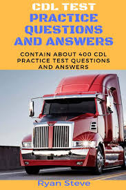 CDL Test Practice Questions And Answers: Contain About 400 CDL Test ... Out Of Road Driverless Vehicles Are Replacing The Trucker Cdl Safety School 1800trucker Truck Driving Testing In Kansas City Programs Katlaw Georgia Traing Victoria Rental Llc Drivers License Amarillo Dot Makes Changes To Driver Medical Exams Blackbird Clinical Services Class A B Photos Western Oklahoma Test Truck Commercial Exam Test Preparation Video Let Your Cdl Begin Mike Mcnile Pre Trip Inspection Self Test Best Truck Tutorials Another Large Fleet Seeking Exemption For Precdl Holders