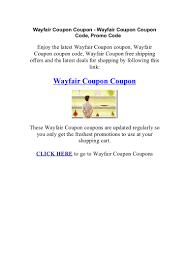 Wayfair Coupon - Wayfair Coupons, Promo Codes Wayfair Com Customer Reviews Where To Find Bed Bath And Coupon Code 20 Off Foremost Offer Up 65 Off Business Help Archives Suck Rock Roll Marathon Coupon Code San Antonio Mwave Free Shipping Cheapest Ford Ranger Lease Economist Subscription Discount Student Leekes Valleyvet Zenzedi 30mg Best Coupons Agaci Promo Hrimaging 2019 Madison Canada Off Home Decor Spectacular Coupons Inspiration As Mike Piazza Honda Service Steals Deals Abc