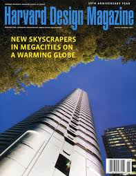 100 Architecture Design Magazine Harvard No 26 New Skyscrapers In Megacities On A