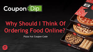 Why Should I Think Of Ordering Food Online? By Coupon Dip ... How To Redeem Vouchers Online At Pizzahutdeliverycoin Pizza Hut Malaysia Promo Coupon 2016 Freebies My Coupons And Discounts Huts Supreme Triple Treat Box For Php699 Proud Kuripot Brandon Pizza Hut Deals Mens Wearhouse Coupons Printable 2018 Australia Coupon Men Loafers Fashion Dinnerware Etc Code Staples Fniture Free Code 2019 50 Voucher Super Bowl Wing Papa Johns Dominos Delivery Popeyes Daily 399 Canada Black Friday Online Deal Bogo Free With Printable