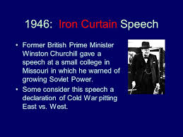 Winston Churchills Iron Curtain Speech Summary by Introduction To The Cold War Ppt Video Online Download