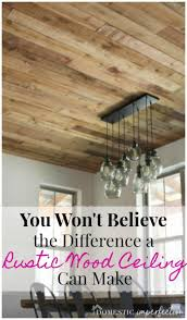 100 Wood On Ceilings DIY Reclaimed Ceiling So Cheap So Pretty Domestic Imperfection