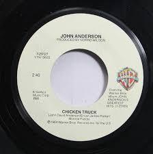 100 Chicken Truck John Anderson 45 RPM Eye Of A