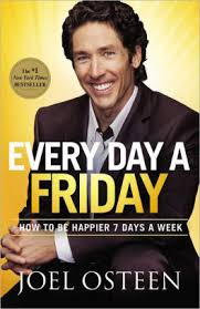 Every Day A Friday How To Be Happier 7 Days Week