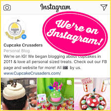 If You Arent Already Be Sure To Follow Us On Facebook And Look Up Instagram With Cupcake Crusaders
