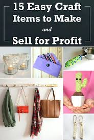 Craft Ideas To Sell Easy Items Make And For Profit In