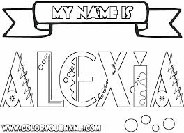Printable Name Coloring Pages Alexia Throughout The Amazing And Attractive Make Your Own