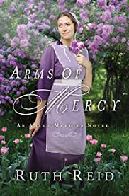 Arms Of Mercy An Amish Mercies Novel