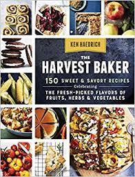 the harvest baker 150 sweet u0026 savory recipes celebrating the