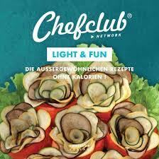 chefclub light die außergewöhnlichen rezepte ohne