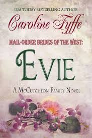 Mail Order Brides Of The West Evie McCutcheon Family Series Book 3