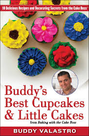 Cake Decorating Books Barnes And Noble by Buddy U0027s Best Cupcakes U0026 Little Cakes From Baking With The Cake