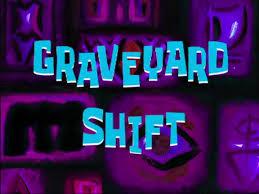 Spongebob Squarepants Halloween Dvd Episodes by Graveyard Shift Transcript Encyclopedia Spongebobia Fandom