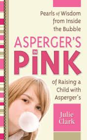 Aspergers In Pink A Mother And Daughter Guidebook For Raising Or Being