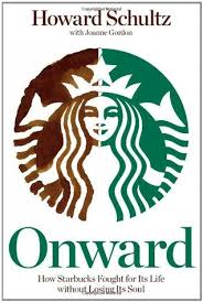 Onward How Starbucks Fought For Its Life Without Losing Soul By