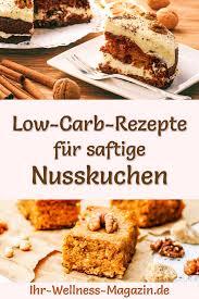 12 saftige low carb nusskuchen rezepte ohne zucker