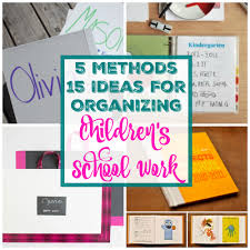 5 Key Methods And 15 Examples Of How To Organize Childrens School Work At Thehappyhousie