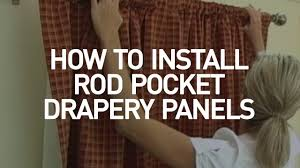 Making Curtains For Traverse Rods by How To Install Drapery Panels Video Rod Pocket Window Curtains