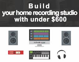Build Your Home Recording Studio With Under 600