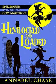 Hemlocked And Loaded Spellbound Paranormal Cozy Mystery Book 9 By Chase Annabel