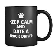 Truck Driver Keep Calm And Date A