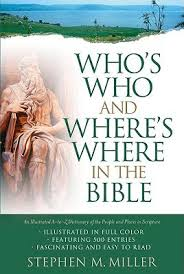 Whos Who And Wheres Where In The Bible By Stephen M Miller