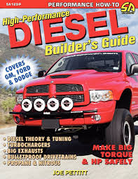 High-Performance Diesel Builder's Guide: Joe Pettitt: 8601400506905 ... Want A Pickup With Manual Transmission Comprehensive List For 2015 10 Years Of Mini Diesel Engines Dodge Ram 3500 Sale Best Of Used Lifted 2013 Dpf Delete Better Fuel Economy Revwdieselpartscom About Diesel Power Plus The Ultimate Car Guide The Bargains Christmas Pickup Trucks Over The Years Four Generations Success Kendall Highmileage Duramax Diy Under 500 Cold Weather Tips How To Beat Old Man Winter Tech Magazine Good Bbbeeacadd On Cars Design Ideas With Car Review Volvos V60 Hybrid Is Adend