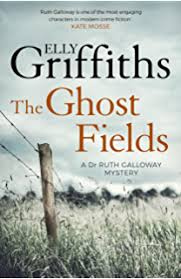 The Ghost Fields Dr Ruth Galloway Mysteries 7