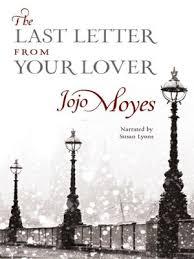 The Last Letter From Your Lover by Jojo Moyes · OverDrive Rakuten